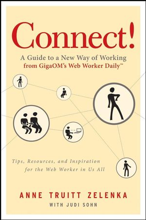Connect!: A Guide to a New Way of Working from GigaOM