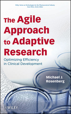 The Agile Approach to Adaptive Research: Optimizing Efficiency in Clinical Development (0470599677) cover image