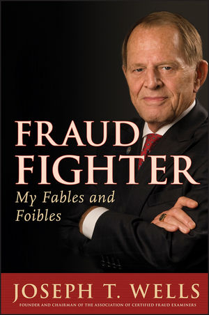 Fraud Fighter: My Fables and Foibles (0470636777) cover image