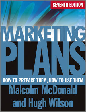 Marketing Plans: How to Prepare Them, How to Use Them, 7th Edition (0470669977) cover image