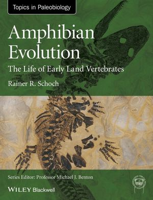 Amphibian Evolution: The Life of Early Land Vertebrates (0470671777) cover image