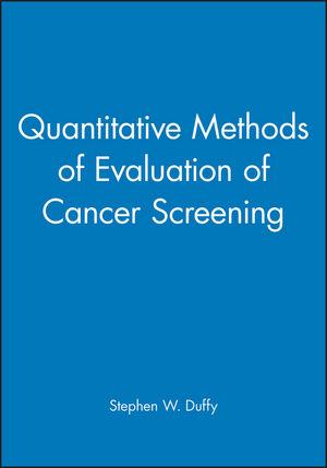 Quantitative Methods of Evaluation of Cancer Screening