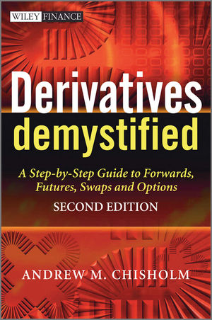 Derivatives Demystified: A Step-by-Step Guide to Forwards, Futures, Swaps and Options, 2nd Edition (0470749377) cover image