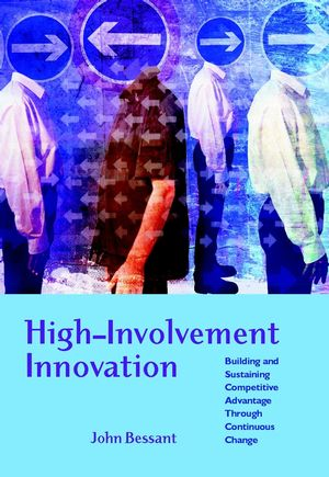 High-Involvement Innovation: Building and Sustaining Competitive Advantage Through Continuous Change (0470847077) cover image
