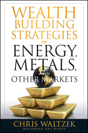 Wealth Building Strategies in Energy, Metals, and Other Markets