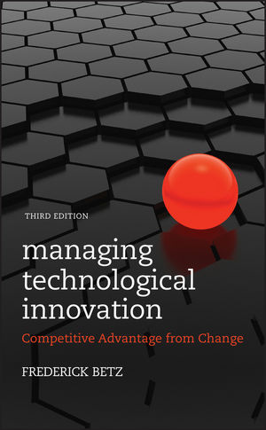 Managing Technological Innovation: Competitive Advantage from Change, 3rd Edition (0470927577) cover image