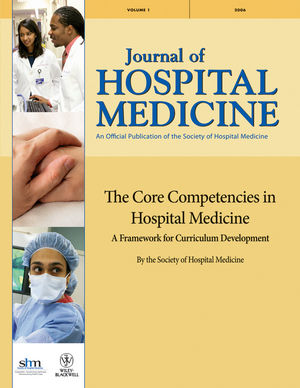 The Core Competencies in Hospital Medicine: A Framework for Curriculum Development by the Society of Hospital Medicine
