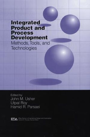 Integrated Product and Process Development: Methods, Tools, and Technologies (0471155977) cover image