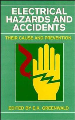 Electrical Hazards and Accidents: Their Cause and Prevention (0471290777) cover image