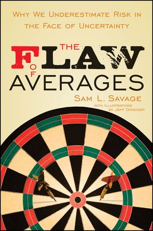 Book Cover Image for The Flaw of Averages: Why We Underestimate Risk in the Face of Uncertainty