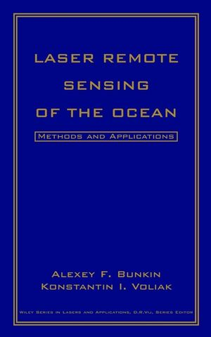 Laser Remote Sensing of the Ocean: Methods and Applications