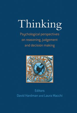 Thinking: Psychological Perspectives on Reasoning, Judgment and Decision Making