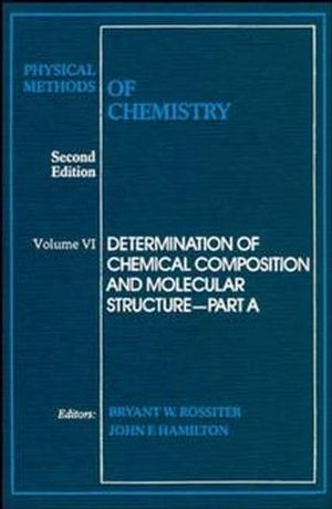 Physical Methods of Chemistry, Volume 6, Determination of Thermodynamic Properties, 2nd Edition
