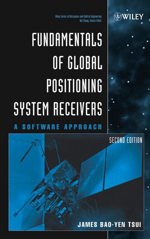Fundamentals of Global Positioning System Receivers: A Software Approach, 2nd Edition