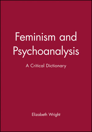 Feminism and Psychoanalysis: A Critical Dictionary