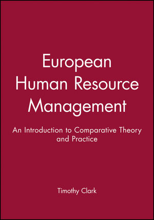 European Human Resource Management: An Introduction to Comparative Theory and Practice