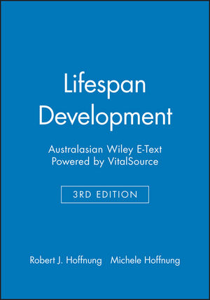 Lifespan Development 3e Australasian Wiley E-Text: Powered by VitalSource