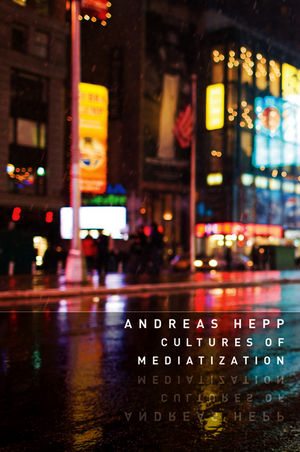 Cultures of Mediatization (0745662277) cover image