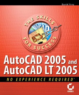 AutoCAD2005 and AutoCAD LT2005: No Experience Required (0782150977) cover image