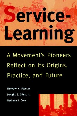 Service-Learning: A Movement's Pioneers Reflect on Its Origins, Practice, and Future