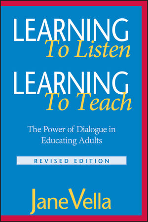 Learning to Listen, Learning to Teach: The Power of Dialogue in Educating Adults, Revised Edition (0787959677) cover image