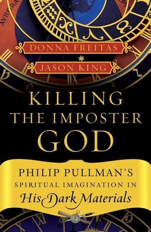 Killing the Imposter God : Philip Pullman