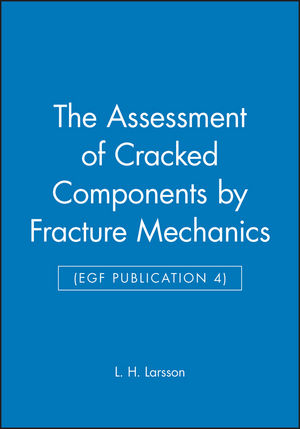 The Assessment of Cracked Components by Fracture Mechanics (EGF Publication 4)