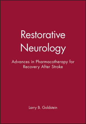 Restorative Neurology: Advances in Pharmacotherapy for Recovery After Stroke