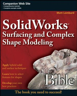 SolidWorks Surfacing and Complex Shape Modeling Bible (1118078977) cover image