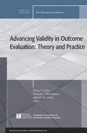 Advancing Validity in Outcome Evaluation: Theory and Practice: New Directions for Evaluation, Number 130