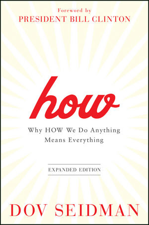 How: Why How We Do Anything Means Everything, Expanded Edition (1118106377) cover image