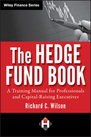The Hedge Fund Book: A Training Manual for Professionals and Capital-Raising Executives  (1118107977) cover image
