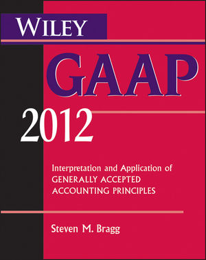 Wiley GAAP 2012: Interpretation and Application of Generally Accepted Accounting Principles (1118156277) cover image