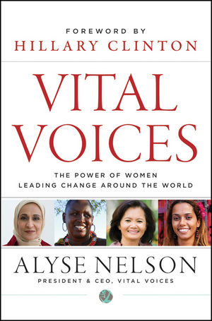Vital Voices: The Power of Women Leading Change Around the World (1118184777) cover image