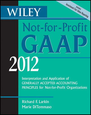 Wiley Not-for-Profit GAAP 2012: Interpretation and Application of Generally Accepted Accounting Principles (1118235177) cover image