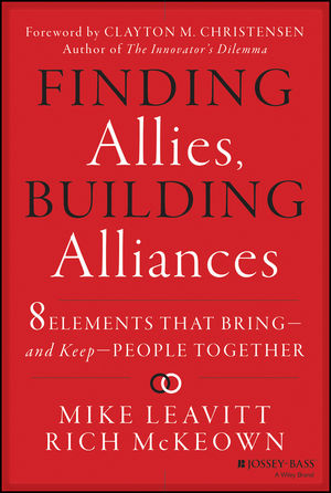 Finding Allies, Building Alliances: 8 Elements that Bring--and Keep--People Together (1118282477) cover image
