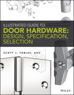 Illustrated Guide to Door Hardware: Design, Specification, Selection (1118330277) cover image