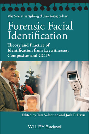 Forensic Facial Identification: Theory and Practice of Identification from Eyewitnesses, Composites and CCTV (1118469577) cover image