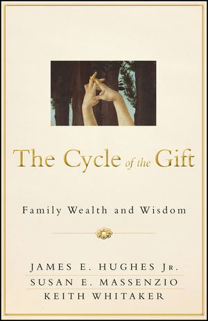 The Cycle of the Gift: Family Wealth and Wisdom (1118488377) cover image