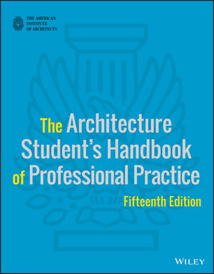 The Architecture Student's Handbook of Professional Practice, 15th Edition