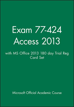 Exam 77-424 Access 2013 with MS Office 2013 180 day Trial Reg Card Set