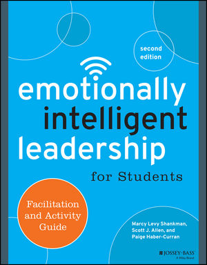 Emotionally Intelligent Leadership for Students: Facilitation and Activity Guide, 2nd Edition