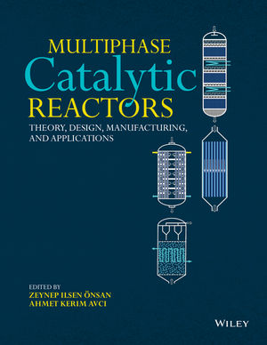 Multiphase Catalytic Reactors: Theory, Design, Manufacturing, and Applications (1119248477) cover image