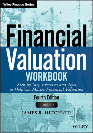 Financial Valuation Workbook: Step-by-Step Exercises and Tests to Help You Master Financial Valuation, Fourth Edition (1119312477) cover image