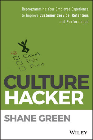 Culture Hacker: Reprogramming Your Employee Experience to Improve Customer Service, Retention, and Performance (1119405777) cover image