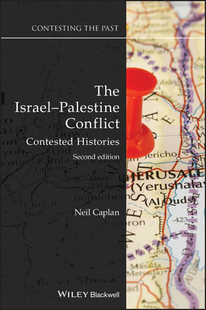 The Israel-Palestine Conflict: Contested Histories, 2nd Edition