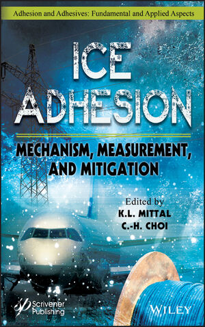 Ice Adhesion: Mechanism, Measurementand Mitigation
