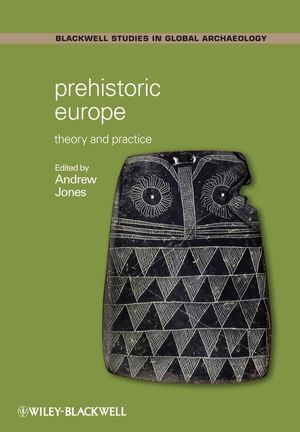 Prehistoric Europe: Theory and Practice (1405125977) cover image