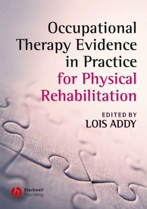 Occupational Therapy Evidence in Practice for Physical Rehabilitation (1405146877) cover image