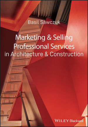 Marketing and Selling Professional Services in Architecture and Construction (1405181877) cover image